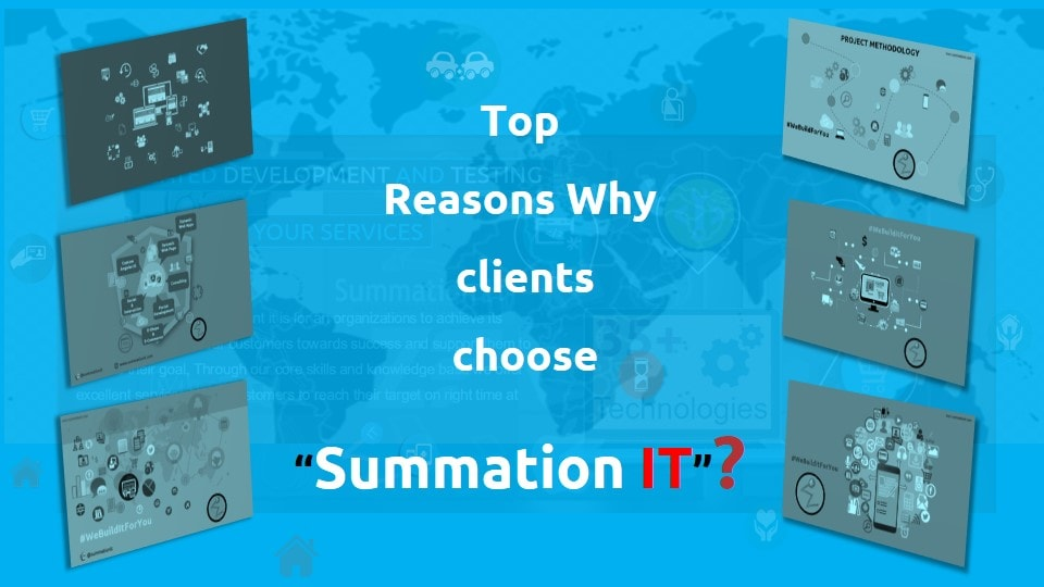 "Top Reasons Why clients choose ""Summation IT""?"